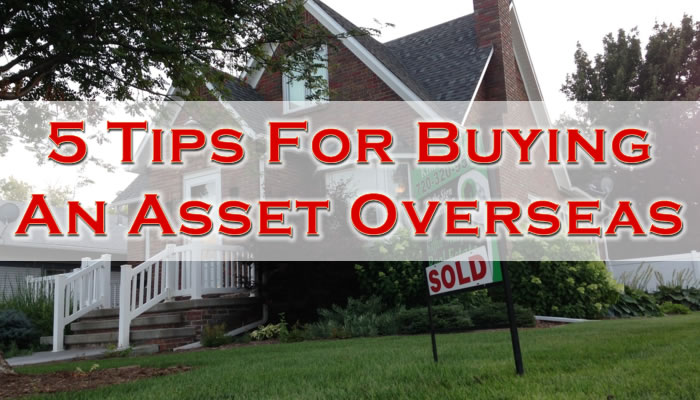 Tips For Buying An Asset Overseas