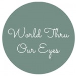World Thru Our Eyes